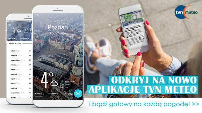 Podziel się pogodą. <br />Aplikacja mobilna TVN Meteo